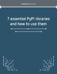Download guide to 7 essential PyPI libraries