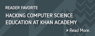 Hacking computer science education at Khan Academy