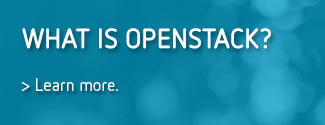 What is OpenStack? Learn more.