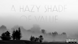 hazy shade of value