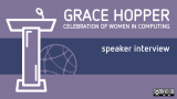 Grace Hopper Open Source Day interview (purple podium)