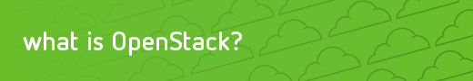 What is OpenStack?
