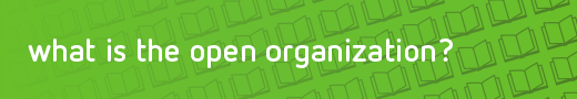 What Is The Open Organization