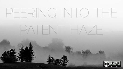 peering into the patent haze