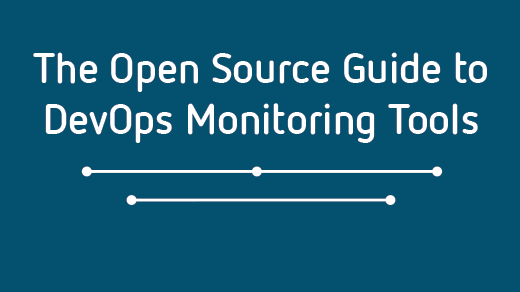 The open source guide to DevOps monitoring tools