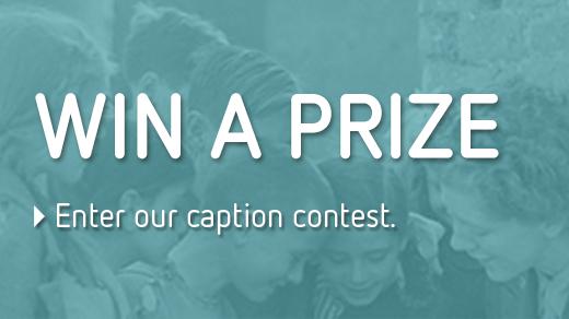 Win a prize, enter our caption contest