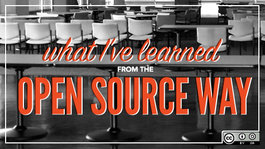 What I've learned from the open source way