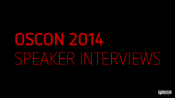 OSCON 2014 speaker interviews
