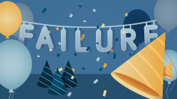 failure sign at a party, celebrating failure