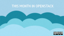 This month in OpenStack